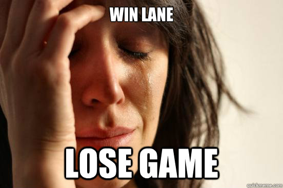 Win lane lose game